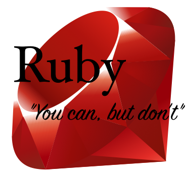 Ruby: you can, but don't